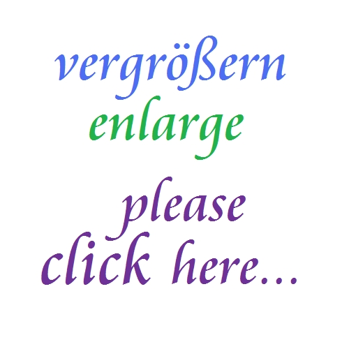 vergrößern / enlarge...: please CLICK HERE...